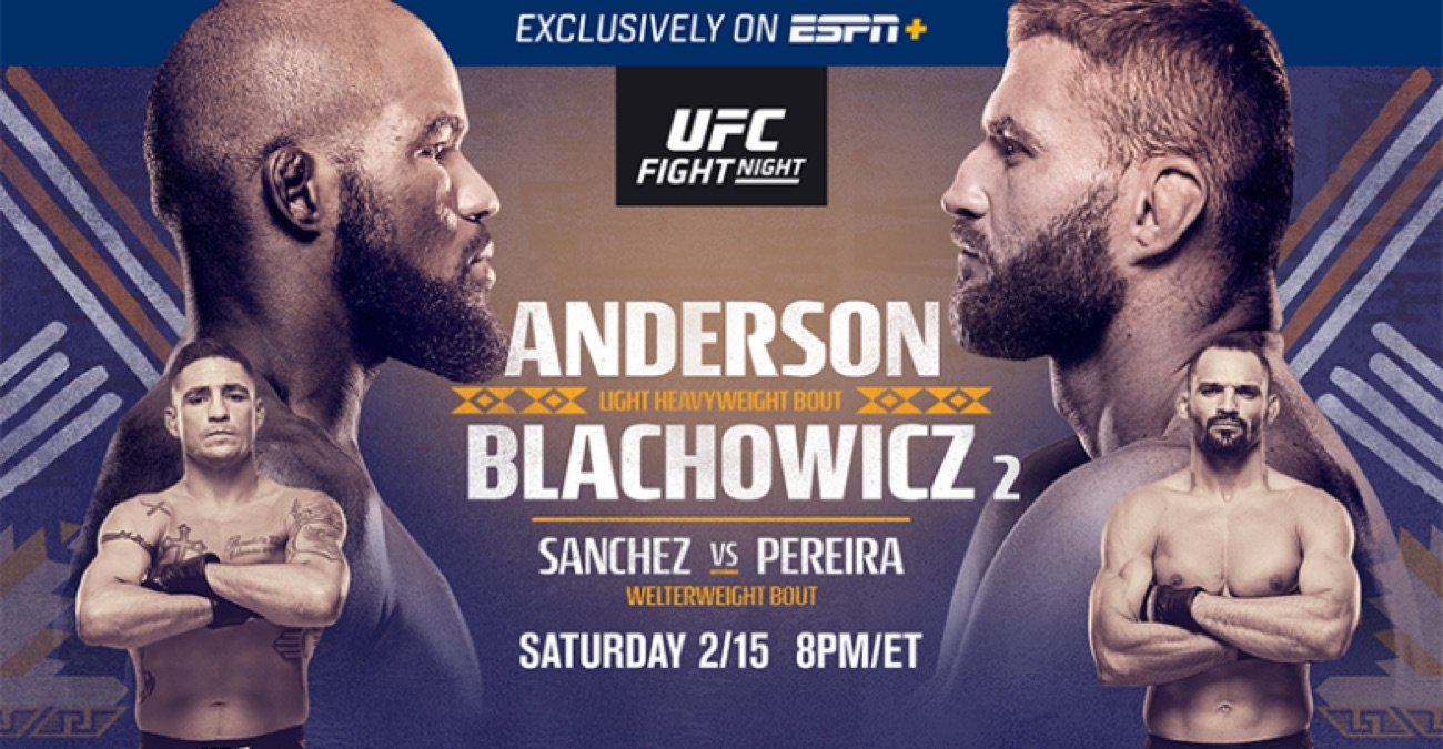 UFC Fight Night on ESPN+: Anderson vs. Blachowicz 2 in Rio Rancho, New Mexico streams exclusively on ESPN+ this Saturday, Feb. 15, at 8 p.m. ET from Santa Ana Star Center. UFC returns to New Mexico for the first time since 2014, for a main event matchup between top light heavyweight contenders Corey Anderson (14-4) and Jan Blachowicz (25-8). UFC Live returns to ESPN2 on Friday at 5:30 p.m. ET, providing fans with exclusive takes on the biggest news, stars and stories tailored to UFC Fight Night. In addition, every single fight on the card will be available for individual fight-by-fight replay on ESPN+.