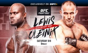 UFC FIGHT NIGHT ON ESPN+: LEWIS vs. OLEINIK is set for this Saturday, August 8 at UFC Apex in Las Vegas. The main event features a heavyweight bout between the division's No. 4-ranked contender Derrick Lewis (23-7 1 NC) and No. 10-ranked Aleksei Oleinik (59-13-1). All fights will be carried exclusively on ESPN+ in English and Spanish. The main card begins at 9 p.m. ET / 6 p.m. PT, with the prelims kicking off at 6 p.m. ET / 3 p.m. PT.