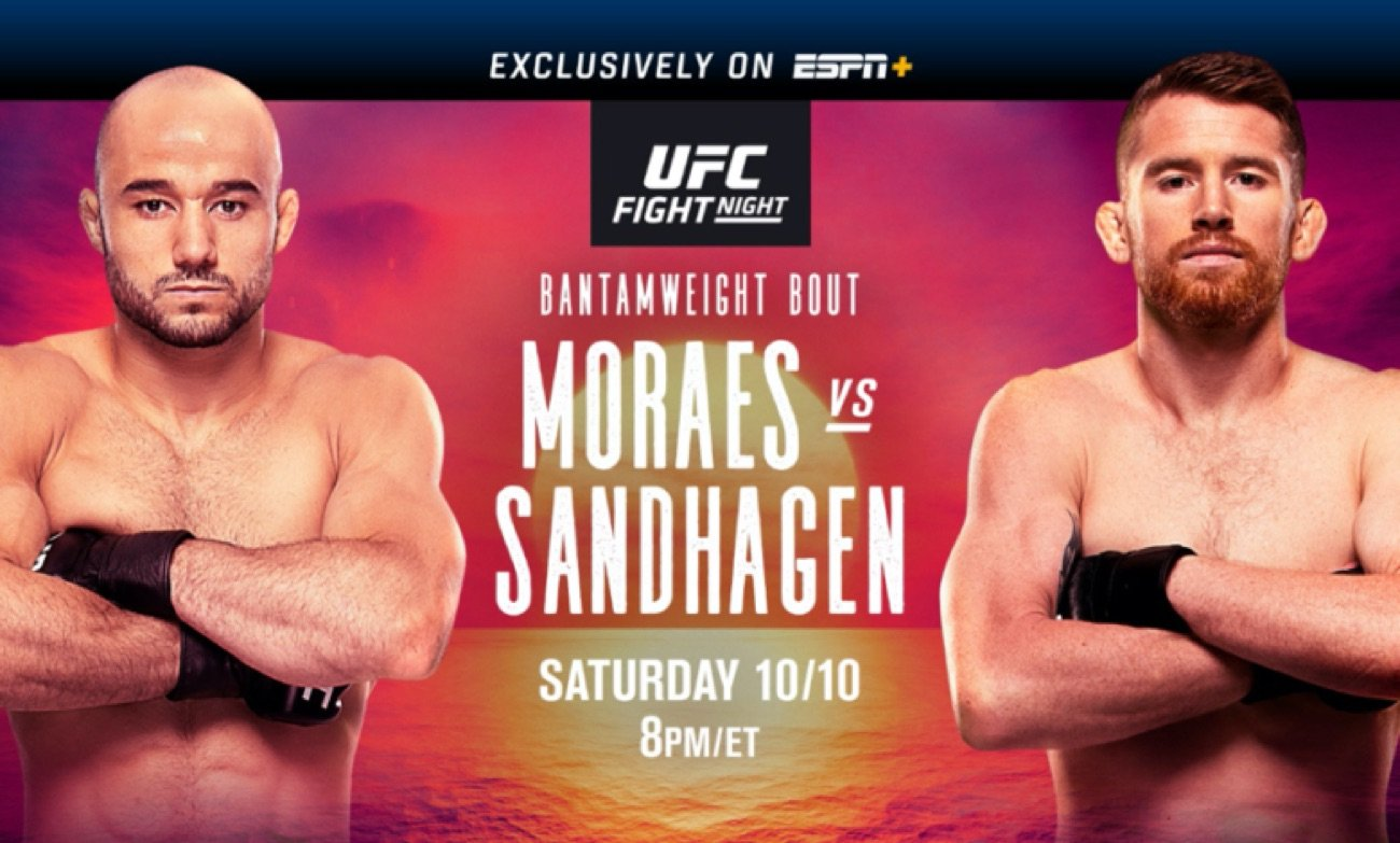 UFC FIGHT NIGHT on ESPN+: Moraes vs. Sandhagenis set for this Saturday, October 10, from UFC FIGHT ISLAND on Abu Dhabi's Yas Island.With a potential title shot on the line, the main event features a pivotal bantamweight matchup between former title challenger and No. 1-ranked contenderMarlon Moraes(23-6-1) and No. 4-rankedCory Sandhagen(12-2).
