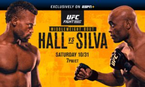 UFC FIGHT NIGHT ON ESPN+: Hall vs. Silva is set for this Saturday, October 31 at UFC APEX in Las Vegas.  The main event features the end of an era: MMA legend Anderson Silva (34-10), in his final UFC fight, against No. 10 ranked Uriah Hall (16-9).  Holder of the UFC's 185-pound middleweight title from 2006 to 2013, this will be Silva's last fight for the organization.